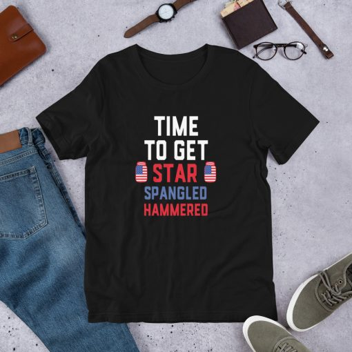 Time to get star spangled hammered – funny 4th of July Short Sleeve Unisex T Shirt