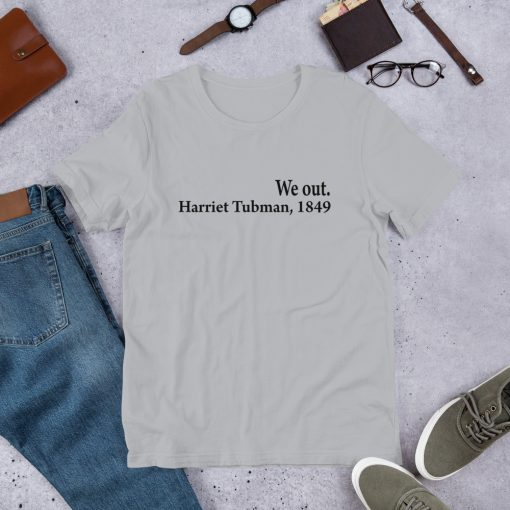we out harriet tubman 1849 Short Sleeve Unisex T Shirt