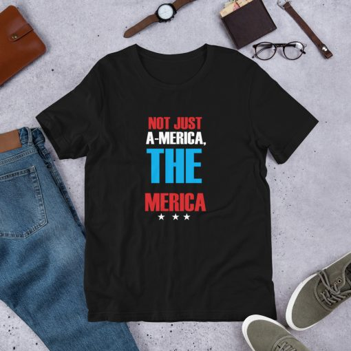 Not just america the merica – funny 4th of July Short Sleeve Unisex T Shirt