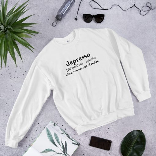 Depresso Quote Sweatshirt